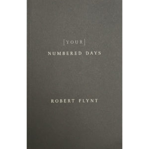 Robert Flynt Your Numbered Days